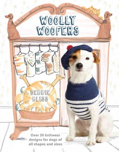 Woolly woofers /  Debbie Bliss ; illustrations by Jo Clark ; photographs by Richard Burns. - Debbie Bliss ; illustrations by Jo Clark ; photographs by Richard Burns.