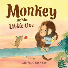 Monkey and the little one /  Claire Alexander. - Claire Alexander.