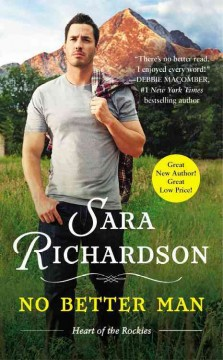 No better man : a heart of the Rockies novel / Sara Richardson.