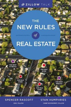Zillow talk : the new rules of real estate / Spencer Rascoff and Stan Humphries. - Spencer Rascoff and Stan Humphries.