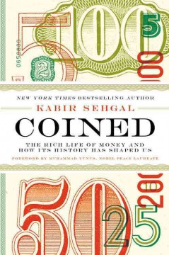 Coined : The Rich Life of Money and How Its History Has Shaped Us