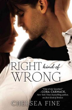 Right kind of wrong /  Chelsea Fine. - Chelsea Fine.