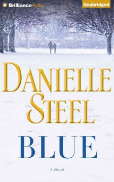 Blue : a novel / Danielle Steel. - Danielle Steel.