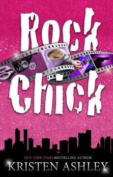 Rock chick : Rock Chick Series, Book 1. Kristen Ashley.