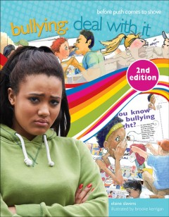 Bullying : deal with it before push comes to shove / Elaine Slavens ; illustrated by Brooke Kerrigan. - Elaine Slavens ; illustrated by Brooke Kerrigan.
