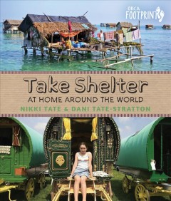 Take shelter : at home around the world - Nikki Tate & Danielle Tate-Stratton.