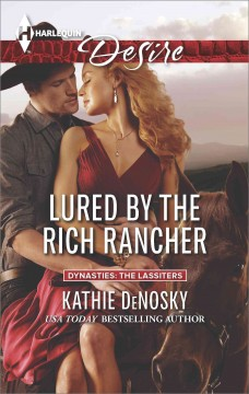 Lured by the rich rancher - Kathie DeNosky.