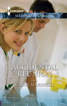 Accidental reunion /  by Carol Marinelli. - by Carol Marinelli.