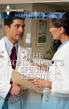 The consultant's special rescue /  by Joanna Neil. - by Joanna Neil.