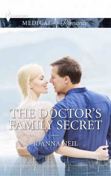 The doctor's family secret /  by Joanna Neil. - by Joanna Neil.
