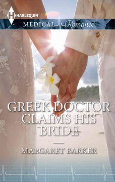 Greek doctor claims his bride /  Margaret Barker. - Margaret Barker.