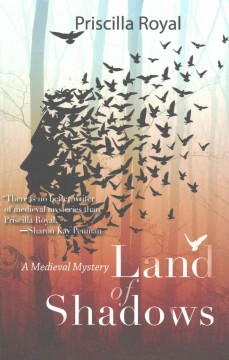 Land of shadows : a medieval mystery / Priscilla Royal.