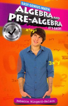 Algebra and pre-algebra : it's easy! - Rebecca Wingard-Nelson.