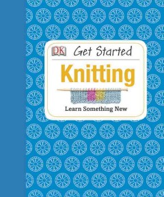Knitting /  [written by Susie Johns]. - [written by Susie Johns].