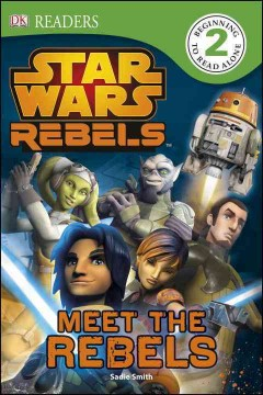Star Wars rebels. Meet the rebels - written by Sadie Smith.