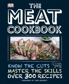 The meat cookbook /  Nichola Fletcher ; recipes by Christopher Trotter, Elena Rosemond-Hoerr, Rachel Green. - Nichola Fletcher ; recipes by Christopher Trotter, Elena Rosemond-Hoerr, Rachel Green.