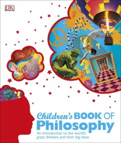 Children's book of philosophy : an introduction to the world's great thinkers and their big ideas / Sarah Tomley, Marcus Weeks. - Sarah Tomley, Marcus Weeks.