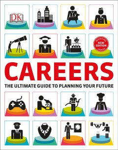 Careers : the graphic guide to finding the perfect job for you / [consultant and principal author, Sarah Pawlewski]. - [consultant and principal author, Sarah Pawlewski].