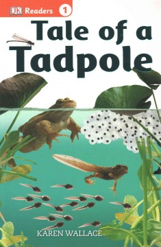 Tale of a tadpole /  written by Karen Wallace. - written by Karen Wallace.