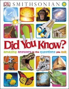 Did You Know? : Amazing Answers to the Questions You Ask.