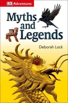 Myths and legends /  by Deborah Lock ; illustrator, Emma Hobson. - by Deborah Lock ; illustrator, Emma Hobson.