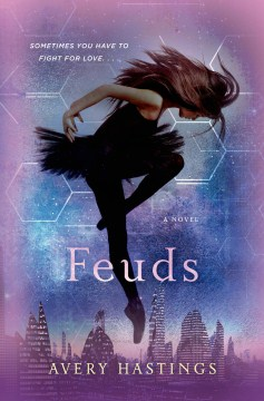 Feuds : Feuds Series, Book 1. Avery Hastings.