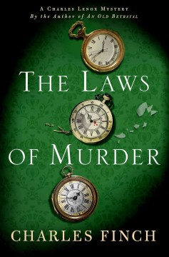 The laws of murder : Charles Lenox Mystery, Book 9. Charles Finch.