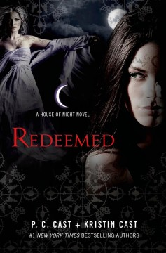 Redeemed : House of Night Series, Book 12. P. C Cast.
