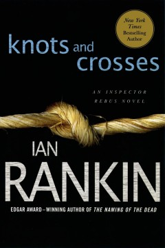 Knots and crosses : Inspector Rebus Series, Book 1. Ian Rankin.
