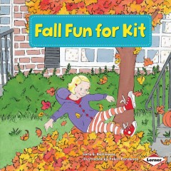 / Fall fun for kit  /  Sara E. Hoffmann ; illustrated by Robin Roraback ; consultant: Marla Conn, MS, Education Reading
