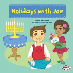 / Holidays with Joe  /  Sara E. Hoffmann ; illustrated by Lisa Bueno ; consultant: Marla Conn, MS, Education Reading