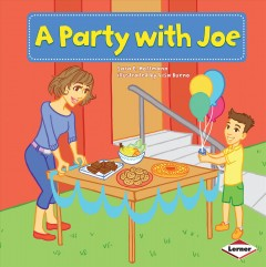 / A party with Joe  /  Sara E. Hoffmann ; illustrated by Lisa Bueno ; consultant: Marla Conn, MS, Education Reading