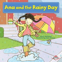 / Ana and the rainy day  /  Sara E. Hoffmann ; illustrated by Katie Strange ; consultant: Marla Conn, MS, Education Reading