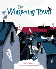 The whispering town - Jennifer Elvgren ; illustrated by Fabio Santomauro.
