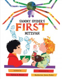 Sammy Spider's first mitzvah /  Sylvia A. Rouss ; illustrated by Katherine Janus Kahn. - Sylvia A. Rouss ; illustrated by Katherine Janus Kahn.