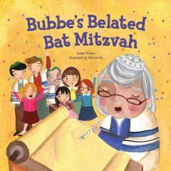 Bubbe's belated bat mitzvah /  Isabel Pinson ; illustrated by Valeria Cis. - Isabel Pinson ; illustrated by Valeria Cis.