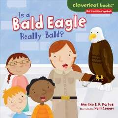 Is a bald eagle really bald? /  by Martha E. H. Rustad ; illustrated by Holli Conger. - by Martha E. H. Rustad ; illustrated by Holli Conger.