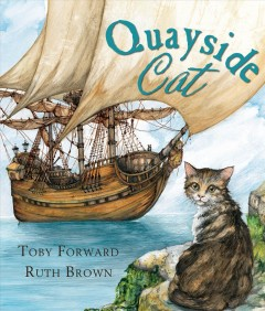 The quayside cat - Toby Forward & Ruth Brown.
