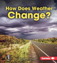 How does weather change? - by Jennifer Boothroyd.