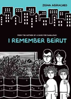 I remember beirut. Zeina Abirached.