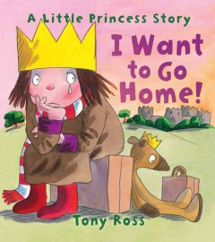 I want to go home! - written and illustrated by Tony Ross.