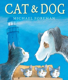 Cat & Dog - Michael Foreman.