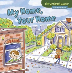 My home, your home /  Lisa Bullard ; illustrated by Paula Becker. - Lisa Bullard ; illustrated by Paula Becker.