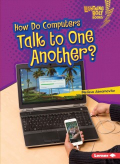 How do computers talk to one another? /  Melissa Abramovitz. - Melissa Abramovitz.