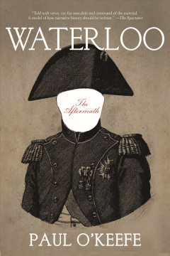 Waterloo : the aftermath / Paul O'Keeffe. - Paul O'Keeffe.