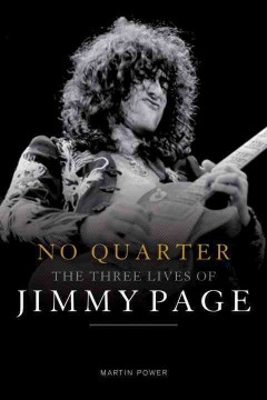 No Quarter : The Three Lives of Jimmy Page
