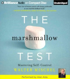 The marshmallow test : mastering self-control - Walter Mischel.