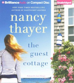 The guest cottage : a novel / Nancy Thayer. - Nancy Thayer.