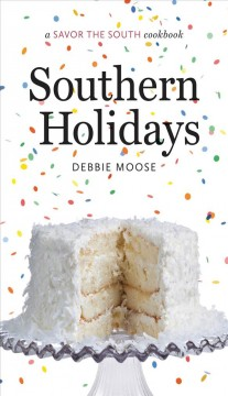 Southern holidays : a savor the South cookbook - Debbie Moose.