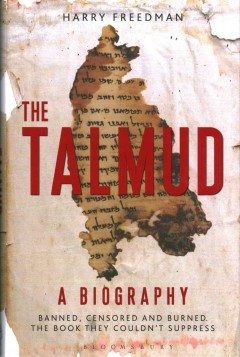 The Talmud : banned, censored and burned : the book they couldn't suppress - by Harry Freedman.